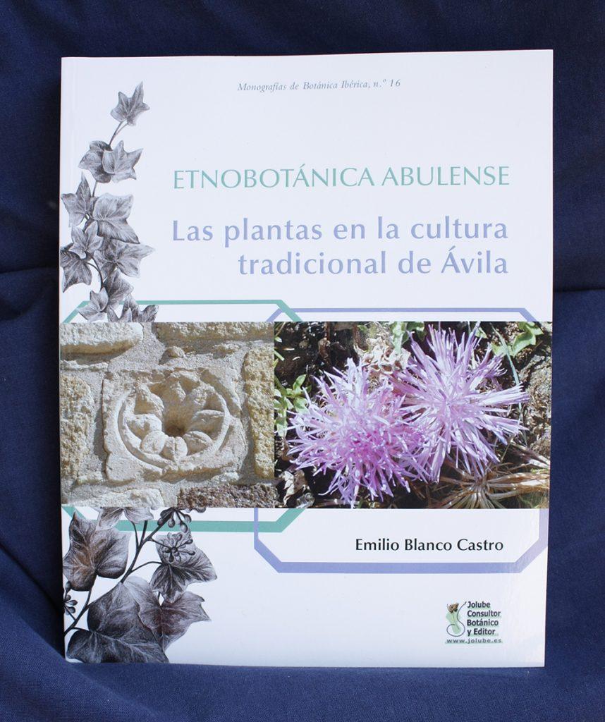 Etnobotanica-abulense-Las-plantas-en-la-cultura-tradicional-de-Avila_Emilio Blanco_sirem
